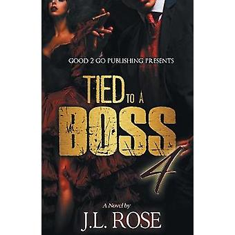 Tied to a Boss 4 by Rose & John L