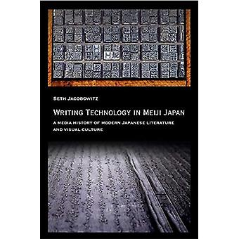 Writing Technology in Meiji Japan by Seth Jacobowitz