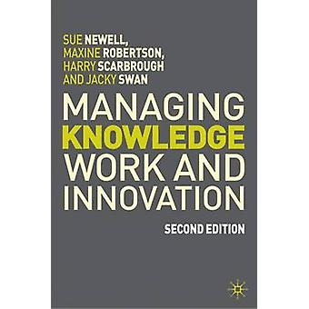 Managing Knowledge Work and Innovation by Sue Newell - 9780230522015