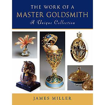 Work of a Master Goldsmith - a Unique Collection by James Miller - 978