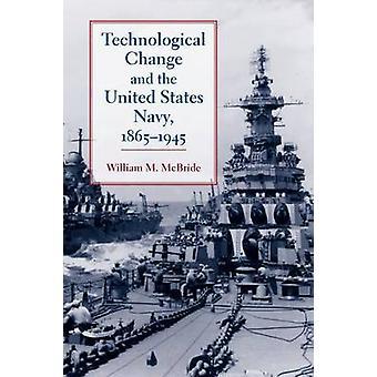 Cambio Tecnológico y la Armada de los Estados Unidos - 1865-1945 por Willia