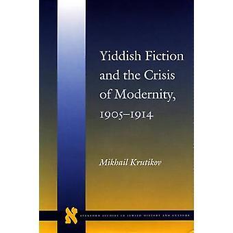 Jiddische Fiktion und die Krise der Moderne - 1905-1914 von Michail Kr