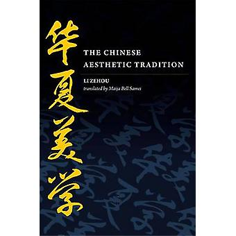 The Chinese Aesthetic Tradition by Li Zehou - 9780824833077 Book