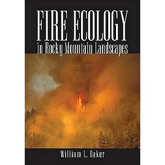Fire Ecology in Rocky Mountain Landscapes door William L. Baker - 97815