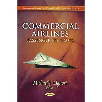 Commercial Airlines - Passenger Fee Issues by Michael J. Liguori - 978