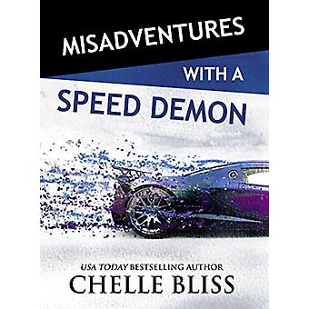 Misadventures with a Speed Demon by Chelle Bliss - 9781642630022 Book