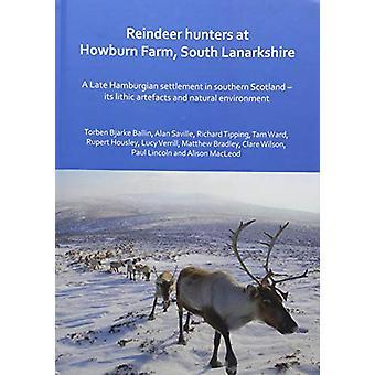 Reindeer hunters at Howburn Farm - South Lanarkshire - A Late Hamburgi