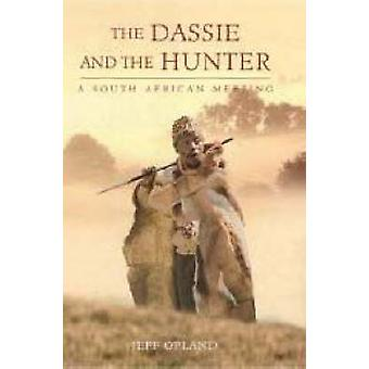 The Dassie and the Hunter - A South African Meeting de Jeff Opland - 9
