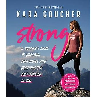 Strong - A Runner's Guide to Boosting Confidence and Becoming the Best