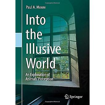 Into the Illusive World - An Exploration of Animals' Perception by Pau