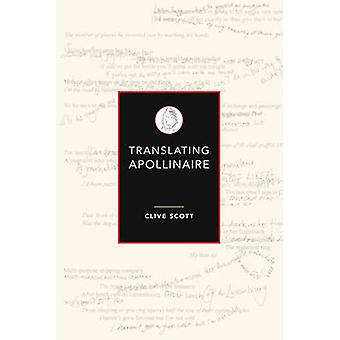 Translating Apollinaire by Clive Scott - 9780859898959 Book