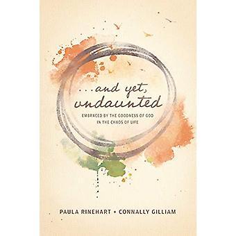 And Yet - Undaunted by Paula Rinehart - 9781631469688 Book