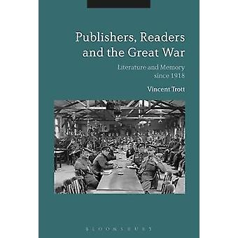 Publishers - Readers and the Great War - Literature and Memory since 1