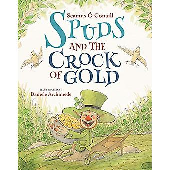 Spuds and the Crock of Gold by Seamus O Conaill - 9780717183777 Book