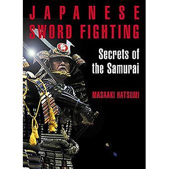 Japanese Sword Fighting - Secrets of the Samurai by Masaaki Hatsumi -