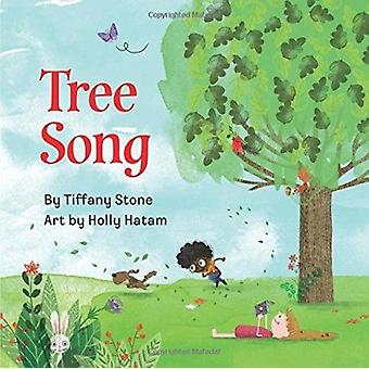 Tree Song by Tiffany Stone & Illustrated by Holly Hatam
