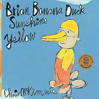 Brian Banana Duck Sunshine Yellow by Chris McKimmie - 9781911631224 B