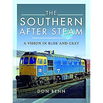 The Southern After Steam - A Vision in Blue and Grey by Don Benn - 978