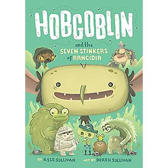 Hobgoblin and the Seven Stinkers of Rancidia by Kyle Sullivan - 97819