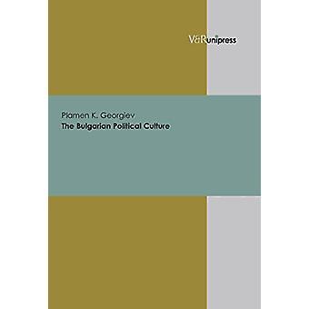 The Bulgarian Political Culture by Plamen K. Georgiev - 9783899713565