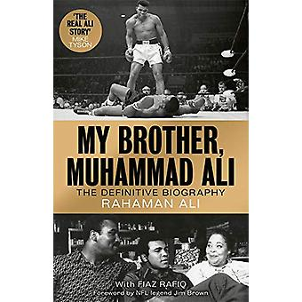 My Brother - Muhammad Ali - The Definitive Biography of the Greatest o