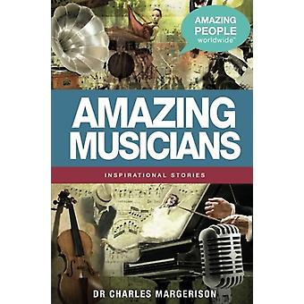 Amazing Musicians by Charles Margerison - 9781921752964 Book