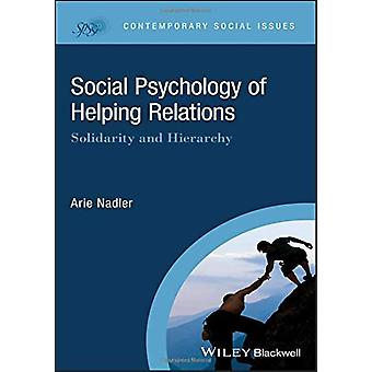Social Psychology of Helping Relations - Solidarity and Hierarchy by A