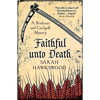 Faithful Unto Death - A Bradecote and Catchpoll Mystery by Sarah Hawks