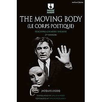 The Moving Body (Le Corps Poetique): Teaching Creative� Theatre (Theatre Makers)