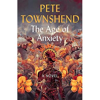 The Age of Anxiety by Townshend & Pete