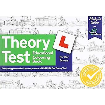 Theory Test Educational Colouring Book: Everything you need to know to pass the official DVSA Car Theory Test! (YES)