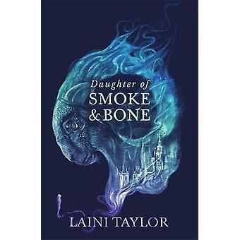 Daughter of Smoke and Bone Enter another world in this magical SUNDAY TIMES bestseller Daughter of Smoke and Bone Trilogy