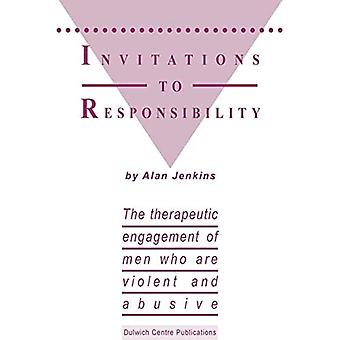 Invitations to Responsibility: The Therapeutic Engagement of Men Who are Violent and Abusive
