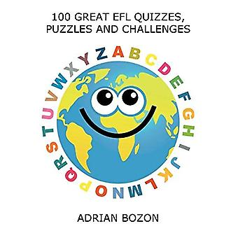 100 Great EFL Quizzes, Puzzles and Challenges: Stimulating, Photocopiable, Language Activities for Teaching English to Children and Young Learners of ESL and EFL