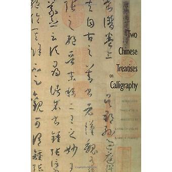 Two Chinese Treatises on Calligraphy - Treatise on Calligraphy (Shu Pu