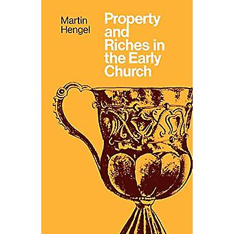 Property and Riches in the Early Church by Martin Hengel - 9780334013