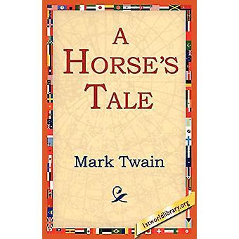 A Horse's Tale by Mark Twain - 9781595403117 Book