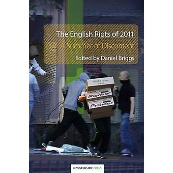 The English Riots of 2011 - A Summer of Discontent by Daniel Briggs -