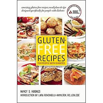 GlutenFree Recipes for People with Diabetes by Nancy S. Hughes