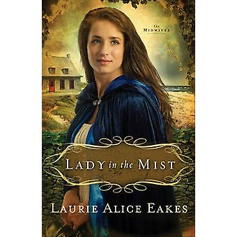 Lady in the Mist by Laurie Alice Eakes