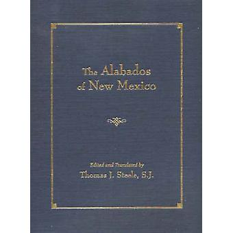 Alabados of New Mexico by Edited by Thomas J Steele