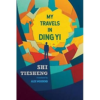 MY TRAVELS IN DING YI