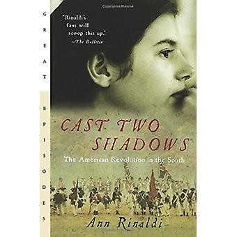 Cast Two Shadows  The American Revolution in the South by Ann Rinaldi