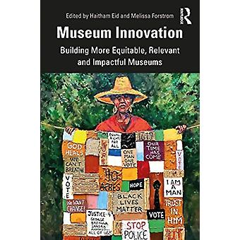 Museuminnovatie door Haitham Eid & Bewerkt door Melissa Forstrom