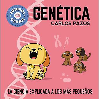Futuros genios de la Genetica Tulevaisuuden geneettiset nerot. Carlos Pazosin pikkuisille selittämä tiede
