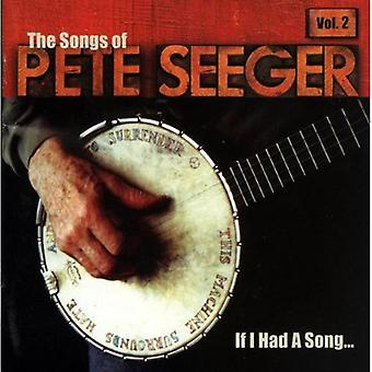 If I Had a Song - If I Had a Song: Vol. 2-Songs of Pete Seeger [CD] USA import
