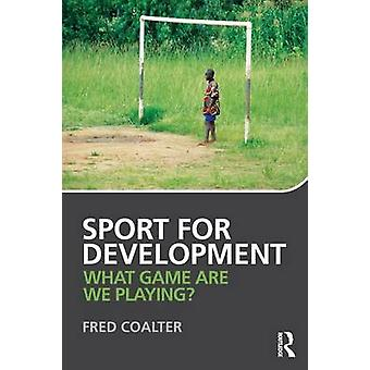 Sport for Development by Fred Coalter