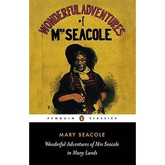 The Wonderful Adventures of Mrs Seacole in Many Lands by Mary Seacole
