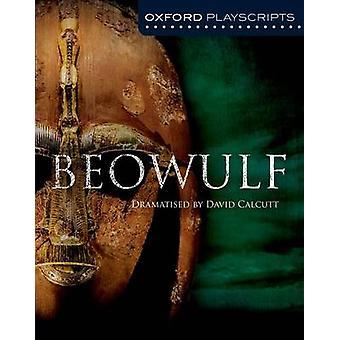 Dramascripts - ベオウルフ (第 2 改訂版) デビッド カルカット - 978140 で