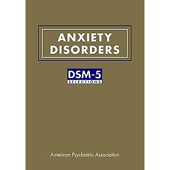 Anxiety Disorders - DSM-5 Selections by American Psychiatric Associati